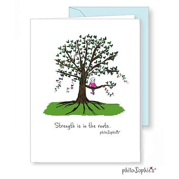 Strength is in the roots. - Encouragement Greeting Card