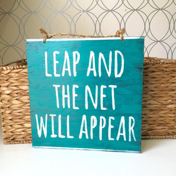Leap and the Net Will Appear Sign / Wood Sign / Typography - Turquoise