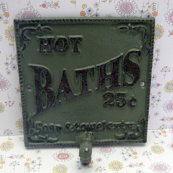 Hot Baths 25 Cents Soap and Towels Extra Towel Cast Iron Hook Bathroom Sign PJ Sage Green Distressed Shabby Chic Beach Cottage Chic Decor