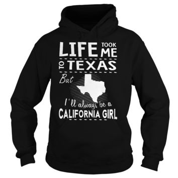 Little took me to Texas but I'll always be a California girl shirt Hoodie