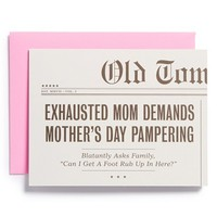 Old Tom Foolery 'Exhausted Mom Demands Mother's Day Pampering' Card