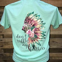 Southern Chics Apparel Don't Ruffle My Feathers Feather Headdress Comfort Colors Girlie Bright T Shirt