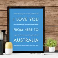 I Love You From Here To AUSTRALIA art print