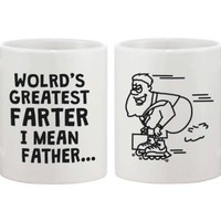 Funny Ceramic Coffee Mug for Dad - World's Greatest Farter, I mean Father