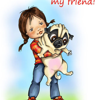 "Funny card with Pug. Printable greeting card, Instant Download 5 x 7"" JPG file, A hug for you, my friend. Funny sketch drawing."
