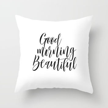 Calligraphy Print - Good Morning Beautiful Throw Pillow by NikolaJovanovic