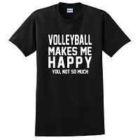 Volleyball makes me happy you not so much, funny workout graphic T Shirt