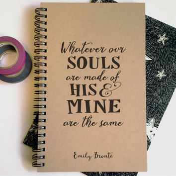 Writing journal, spiral notebook, cute diary sketchbook, - Whatever our souls are made of his and mine are the same, Emily Bronte quote