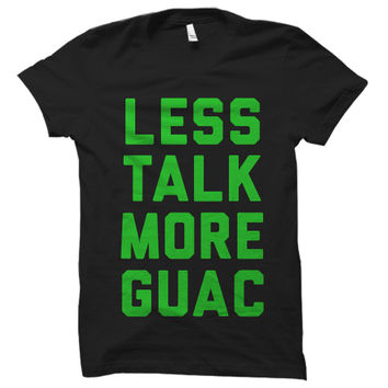 Less Talk More Guac