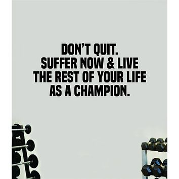 Don't Quit Champion Wall Decal Home Decor Bedroom Room Vinyl Sticker Art Teen Work Out Quote Beast Gym Fitness Lift Strong Inspirational Motivational Health