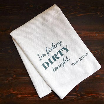 Funny Kitchen Dish Towel - Bathroom Hand Towel - Housewarming Present - Anniversary Gag Gift - Dish Drying Towel - Bridal Shower Present