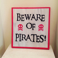 Beware of Pirates Hand painted Sign by Stella by the Sea