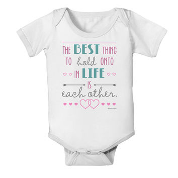 The Best Thing to Hold Onto in Life is Each Other - Color Baby Romper Bodysuit