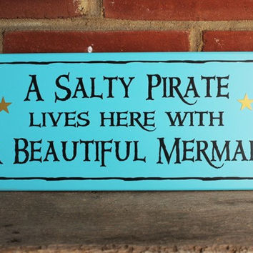 Wood Sign A Salty Pirate  Beautiful Mermaid Beach Plaque Wall Decor