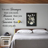 You are Stronger..Braver..Smarter.., Vinyl Lettering, Vinyl Wall Art, Vinyl Wall Decals