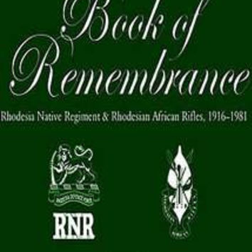 Book of Remembrance: Rhodesia Native Regiment & Rhodesian African Rifles, 1916–1981 (Gerry van Tonder)
