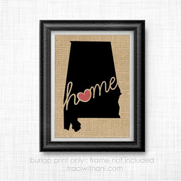 Alabama Home - AL Burlap Printed Wall Art: Print, Silhouette, Print, Heart, Home, State, United States, Rustic, Typography, Artwork, Map