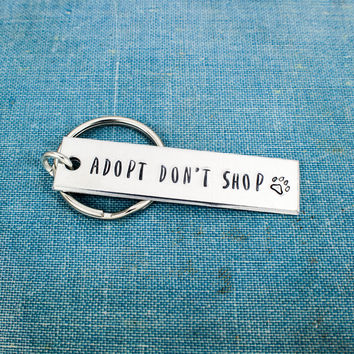 Adopt Don't Shop - Animal Rescue - Dog Rescue - Cat Rescue - Aluminum Key Chain