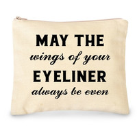 May the Wings of Your Eyeliner Always Be Even Makeup Bag - More Colors