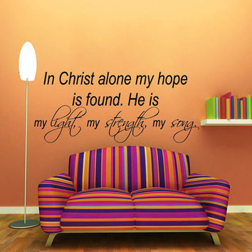Wall Decals Vinyl Decal Sticker Psalm Quote In Christ Alone My Hope Is Found He Is My Light My Strength My Song Interior Bedroom Decor KT149
