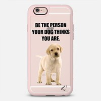 Be The Person Your Dog Thinks You Are - Yellow Lab iPhone 6s case by Love Lunch Liftoff | Casetify