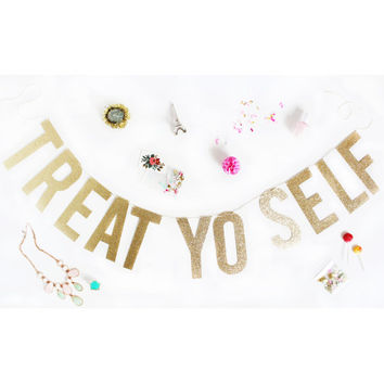 TREAT YO SELF Glitter Banner