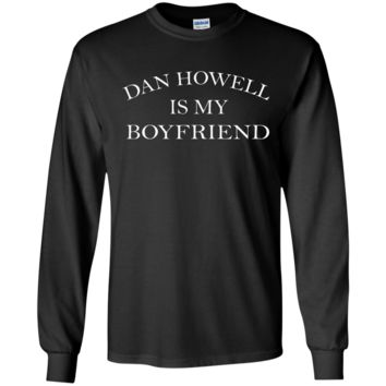 DAN HOWELL IS MY BOYFRIEND LS Ultra Cotton Tshirt