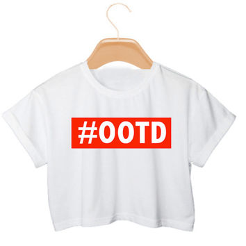 OOTD Crop Top T-Shirt Women's Outfit Of The Day Hashtag T-Shirt