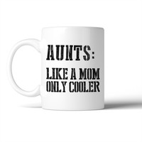 Aunt Cooler Than Mom Mug Christmas Birthday Gift Idea For Aunt