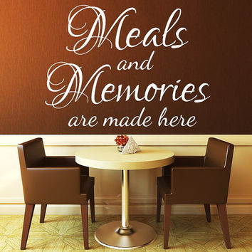 Kitchen Wall Decal - Kitchen Wall Quotes - Meals and Memories are Made here Wall Decals - KItchen Decor - KItchen Wall Decor T79