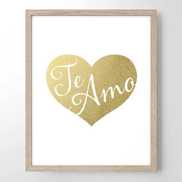 Te Amo Heart Faux Gold Foil Art Print- Minimalist - Home Office Bathroom Decor - I Love You - Spanish - College Dorm Room - Wedding Gift