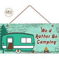 "We'd Rather Be Camping Sign, Rustic Decor, Retro Camper, Weatherproof, 5""x10"" Wall Plaque, Gift, Great Outdoors, Made To Order"