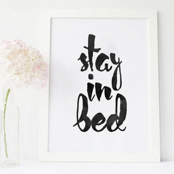Stay In Bed print Typography Art bedroom poster Black and White printable Motivational Quote Home Decor Office Decor