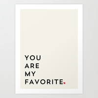 YOU ARE MY FAVORITE Art Print by Allyson Johnson