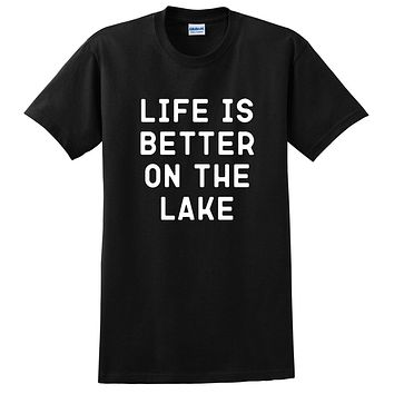 Life is better on the lake, vacation, funny workout, summer, gift for her, for him T Shirt