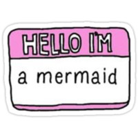 'hello i'm a mermaid' Sticker by happyhippie08