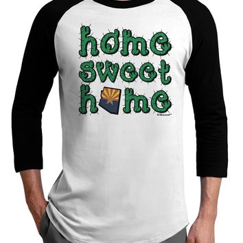 Home Sweet Home - Arizona - Cactus and State Flag Adult Raglan Shirt by TooLoud