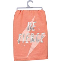 Be Fierce Dish Towel with Lightning Bolt Design