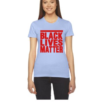 BLACK LIVES MATTER - Women's Tee
