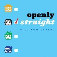 Openly Straight : Bill Konigsberg : 9780545798655