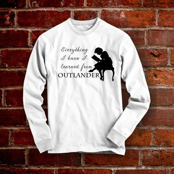 Everything I know I learned from Outlander Long Sleeve Shirt Book Gift Outlander Books Claire Fraser Jamie Fraser Sassenach Diana Gabaldon