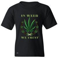 In Weed We Trust Youth T-shirt Dope Cannabis Legalize It Tee