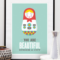 Quote poster print, retro inspirational quote, quote art, russian doll print, nursery print, matrioshka, you are beautiful inside and out A3