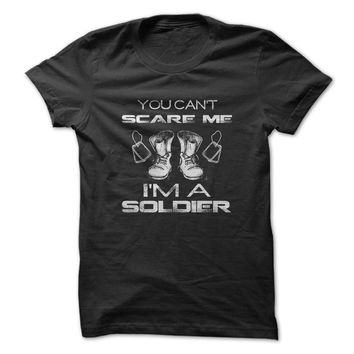 Can't Scare A Soldier