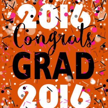 Graduation Party Print, Orange 8x10 Congrats Grad, Class of 2016