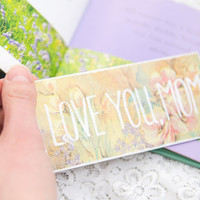 "Gift for mom, love message, unique bookmark with a message ""Love you, mom"""