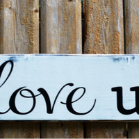 Wedding Sign Rustic Decor Engagement Wedding Gift Master Bedroom Home Anniversary Bride Groom Fiance I Love Us Quote Wooden Plaque Reclaimed