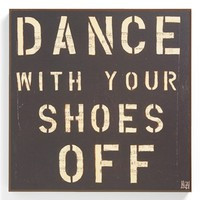 Third and Wall Art 'Dance With Your Shoes Off' Wall Art | Nordstrom