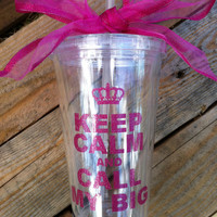 Personalized Sorority gifts,  pink GLITTER keep calm and call my big 16oz tumbler with straw can be personalized
