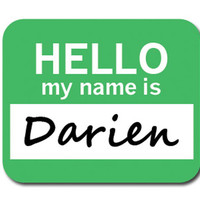 Darien Hello My Name Is Mouse Pad